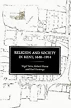 Religion and Society in Kent, 1640-1914…