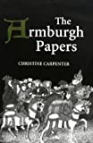 Carpenter, Christine: The Armburgh Papers: The Brokholes Inheritance in Warwickshire, Hertfordshire and Essex, c.1417-c.1453