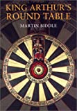 Biddle, Martin: King Arthur's Round Table: An Archaeological Investigation