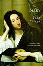 The Diary of John Evelyn by John Evelyn