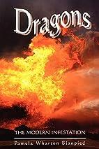 Dragons: The Modern Infestation by Pamela…