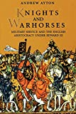 Ayton, Andrew: Knights and Warhorses: Military Service and the English Aristocracy Under Edward III