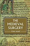 Hunt, Tony: The Medieval Surgery