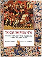 Tournaments : Jousts, Chivalry and Pageants…