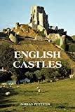 Pettifer, Adrian: English Castles : A Guide by Counties