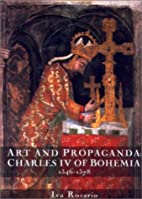 Art and Propaganda : Charles IV of Bohemia,…