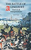 Curry, Anne: The Battle of Agincourt: Sources and Interpretations