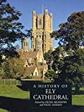 Ramsay, Nigel: A History of Ely Cathedral
