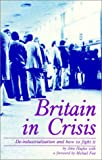 Hughes, John: Britain in Crisis: De-Industrialization and How to Fight It (Spokesman University Paperback)