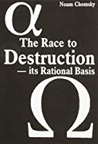 The Race To Destruction - It's Rational…