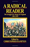 Christopher Hampton: A Radical Reader: The Struggle for Change in England 1381-1914