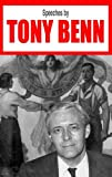 Benn, Tony: Speeches by Tony Benn