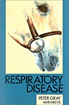 Respiratory disease by Peter Gray