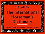Belton, Christina: The International Horseman's Dictionary: English, French, German, Italian, Spanish