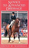 Marshall, Leonie M.: Novice to Advanced Dressage