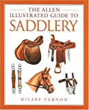 Vernon, Hilary: The Allen Illustrated Guide to Saddlery