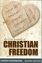 The True Bounds of Christian Freedom by…