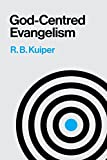 Kuiper, R.B.: God Centered Evangelism