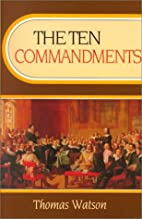 The Ten Commandments by Thomas Watson