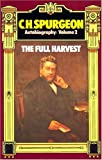 Spurgeon, Susannah and Harrald, Joseph: C. H. Spurgeon Autobiography: The Full Harvest 1860-1892