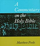Poole, Matthew: Commentary on the Holy Bible