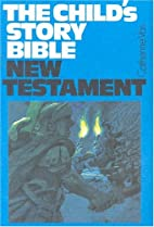 Child's Story Bible: New Testament by…