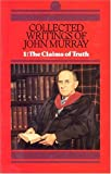 Murray, John: Collected Writings of John Murray: The Claims of Truth