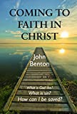 Benton, John: Coming to Faith in Christ