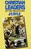 J. C. Ryle: Christian Leaders of the 18th Century