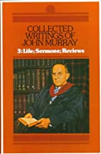 Collected Writings of John Murray: 3. Life;…
