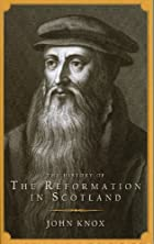 History of the Reformation in Scotland by…