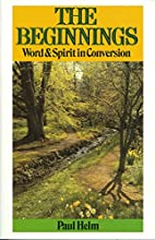 Beginnings: Word and Spirit in Conversion by…