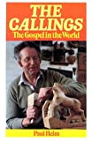 Helm, Paul: The Callings: The Gospel in the World