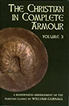 The Christian in Complete Armour, Vol. 3 by…
