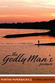 The Godly Man's Picture (Puritan Paperbacks)…