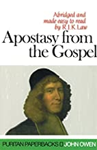 Apostasy from the Gospel (Abridged) by John…