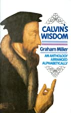 Calvin's Wisdom: An Anthology Arranged…