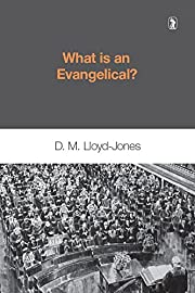 What Is an Evangelical by David Martyn…