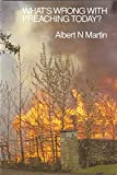 Albert N. Martin: Whats Wrong/Preaching