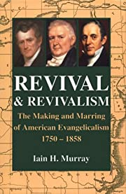 Revival and Revivalism: by Iain H. Murray