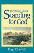 Standing for God: The Story of Elijah by…