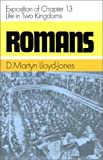 Lloyd-Jones, D.M.: Romans: Exposition of Chapter 13 Life in Two Kingdoms