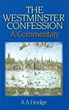 Westminster Confession: A Commentary by A.…