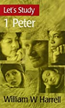 1 Peter (Let's Study) by William W. Harrell