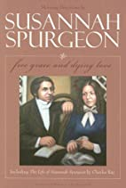 Susannah Spurgeon: Free Grace and Dying Love…