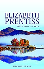 Elizabeth Prentiss: More Love to Thee by…