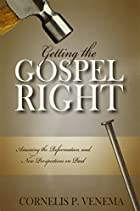Getting the Gospel Right by Cornelis P.…