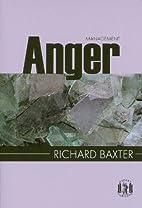 Anger Management by Richard Baxter