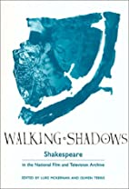 Walking Shadows: Shakespeare in the National…