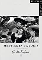 Meet Me in St Louis [BFI Film Classics] by…